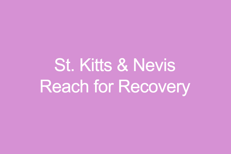 St. Kitts & Nevis Reach for Recovery