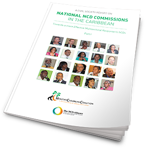 A Civil Society Report on National NCD Commissions in the Caribbean: Towards a More Effective Multisectoral Response to NCDs. Part I