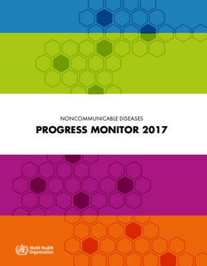 NCD Progress: WHO Noncommunicable Diseases - Progress Monitor - 2017