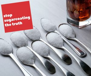 Stop Sugar Coating the Truth Campaign