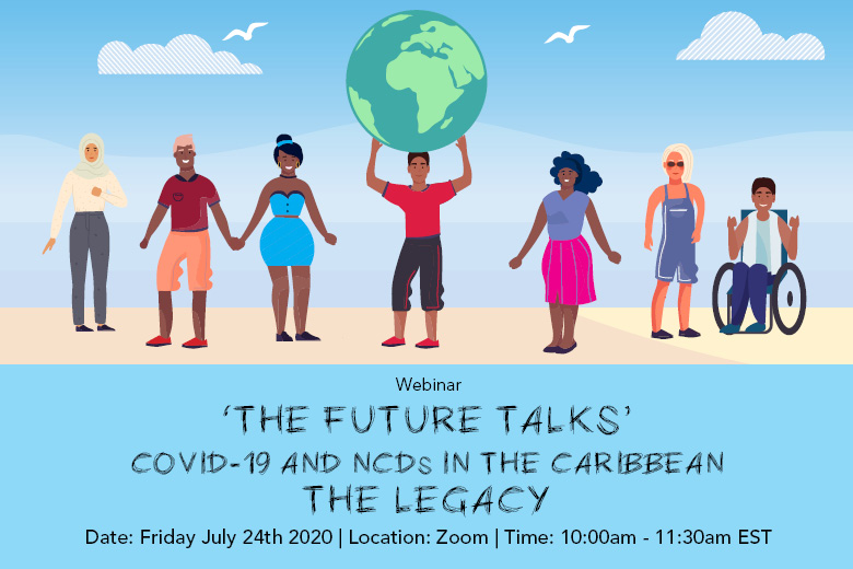 The Future Talks – COVID-19 and NCDs in the Caribbean the Legacy